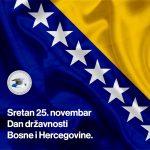 Sretan 25. novembar Dan državnosti BiH