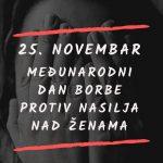 25. novembar je Međunarodni dan borbe protiv nasilja nad ženama